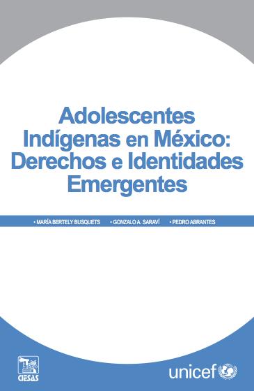 Adolescentes indígenas en México: Derechos e identidades emergentes