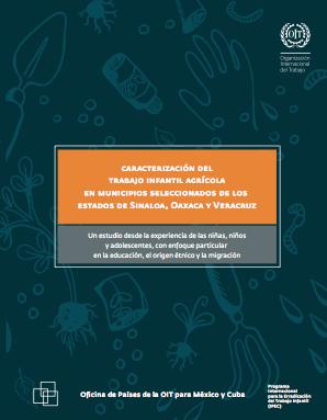 México: Caracterización del trabajo infantil agrícola en municipios seleccionados de los Estados de Sinaloa, Oaxaca y Veracruz