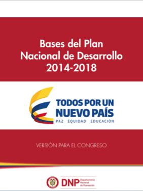 Bases del plan nacional de desarrollo 2014-2018