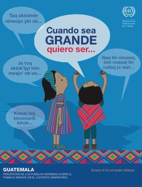 Guatemala. Percepción de los pueblos indígenas sobre el trabajo infantil en el contexto migratorio